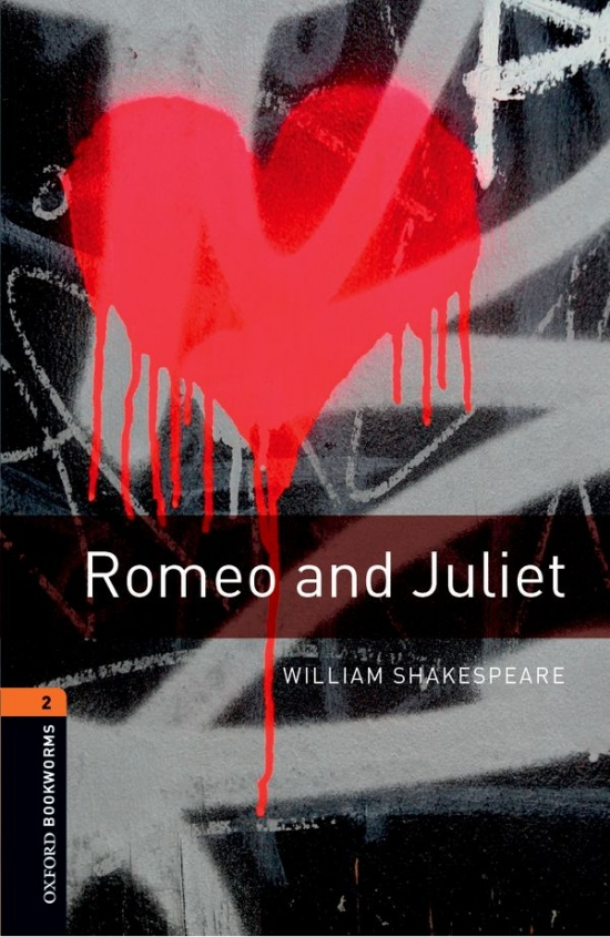 New Oxford Bookworms Library 2 Romeo and Juliet Playscript