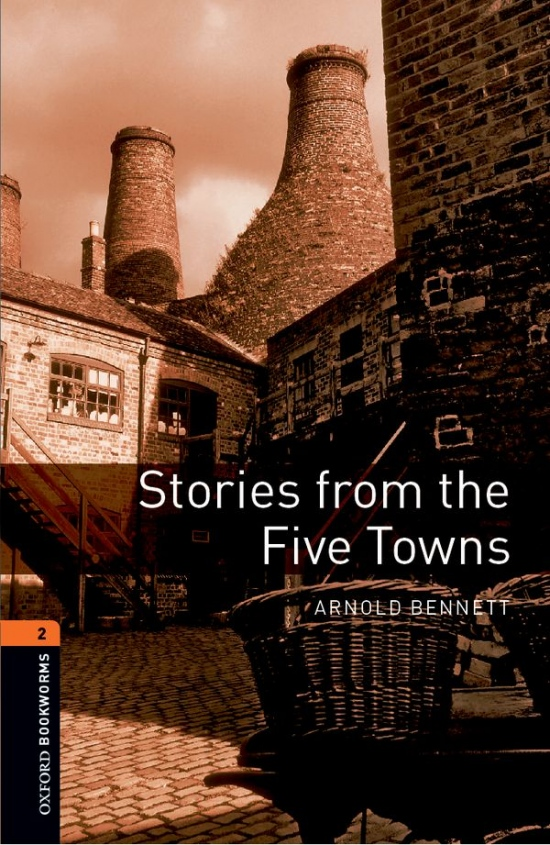 New Oxford Bookworms Library 2 Stories from the Five Towns