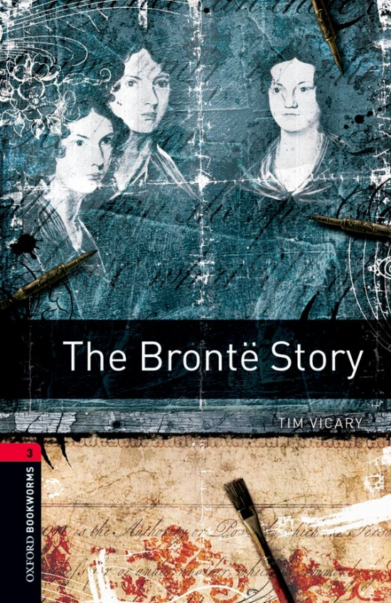 New Oxford Bookworms Library 3 The Bronte Story