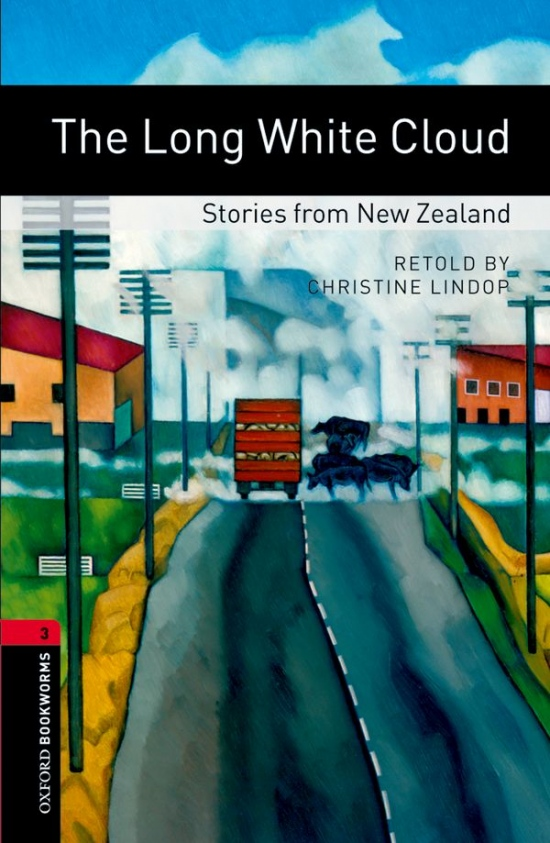 New Oxford Bookworms Library 3 The Long White Cloud - Stories from New Zealand