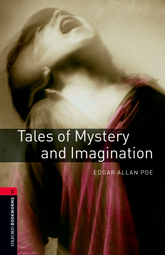 New Oxford Bookworms Library 3 Tales of Mystery and Imagination