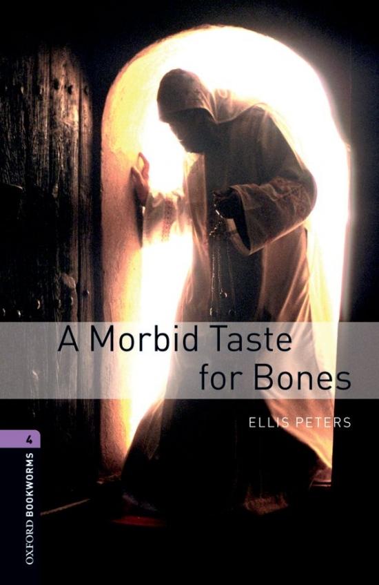 New Oxford Bookworms Library 4 A Morbid Taste for Bones