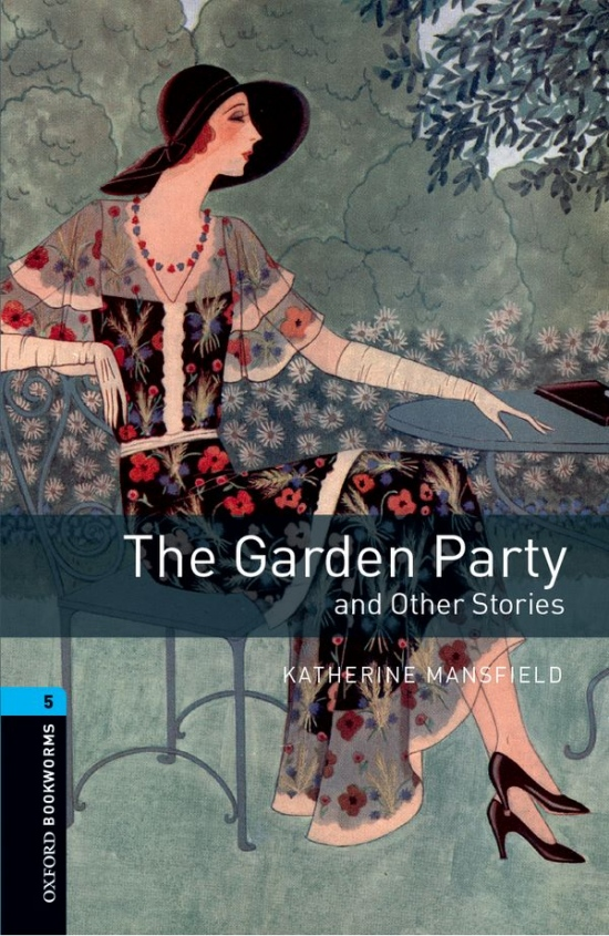 New Oxford Bookworms Library 5 The Garden Party and Other Stories