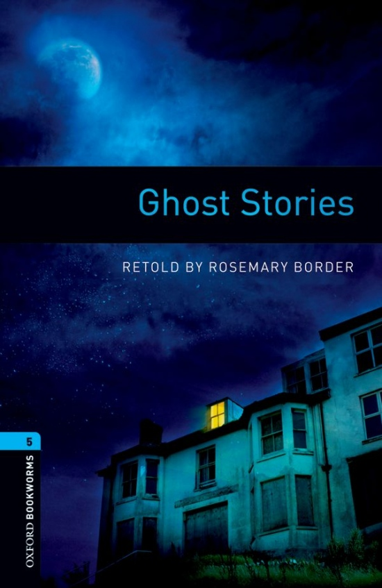 New Oxford Bookworms Library 5 Ghost Stories