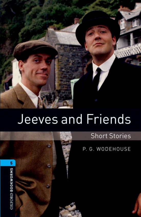 New Oxford Bookworms Library 5 Jeeves and Friends