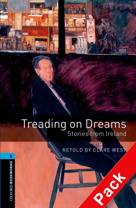 New Oxford Bookworms Library 5 Treading on Dreams - Stories from Ireland Audio CD Pack