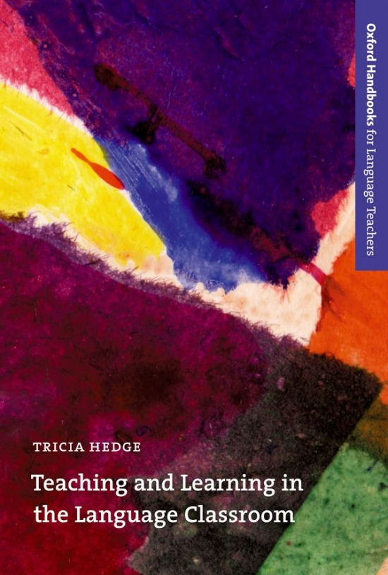 Oxford Handbooks for Language Teachers Teaching and Learning in the Language Classroom