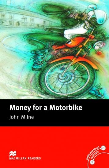 Macmillan Readers Beginner Money for a Motorbike