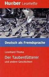 Lesehefte DaF Der Taubenfütterer und andere Geschichten ( Leseheft )