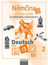 Deutsch mit Max A1 díl 2 PU (němčina jako 2.cizí jazyk na ZŠ )