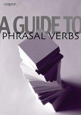 A GUIDE TO PHRASAL VERBS