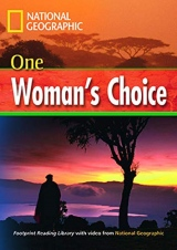 FOOTPRINT READING LIBRARY: LEVEL 1600: ONE WOMANS CHOICE with DVD (BRE)