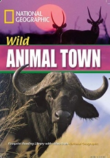 FOOTPRINT READING LIBRARY: LEVEL 1600: WILD ANIMAL TOWN (BRE)