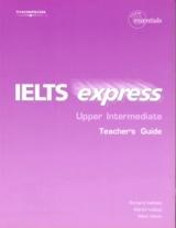 IELTS EXPRESS UPPER INTERMEDIATE - TEACHER´S GUIDE