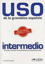 Uso de la gramática espaňola intermedio vyd.2010