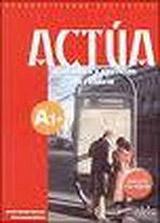 ACTUA A1 ACTIVIDADES Y EJERCICIOS DE REFUERZO