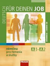 Deutsch für deinen Job - němčina pro řemesla a služby UČ + CD