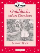 CLASSIC TALES Elementary 1 GOLDILOCKS AND THREE BEARS ACTIVITY BOOK