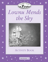 CLASSIC TALES Beginner 1 Lownu Mends the Sky ACTIVITY BOOK