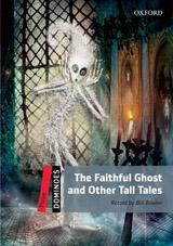 Dominoes 3 (New Edition) The Faithful Ghost and Other Tall Tales