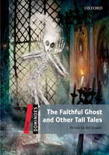 Dominoes 3 (New Edition) The Faithful Ghost and Other Tall Tales + Mp3 Pack