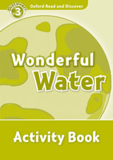 Oxford Read And Discover 3 Wonderful Water Activity Book