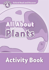 Oxford Read And Discover 4 All About Plant Life Activity Book