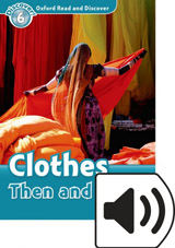 Oxford Read And Discover 6 Clothes Then And Now Audio Mp3 Pack