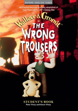 The Wrong Trousers ™ Student´s Book