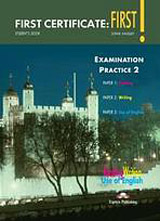 First Certificate: First! Examination Practice 2 - Student´s Book Papers 1.2.3