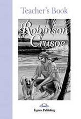 Graded Readers 2 Robinson Crusoe - Teacher´s Book