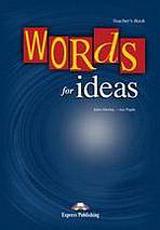 Words for Ideas - Teacher´s Book