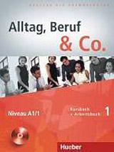 Alltag, Beruf & Co. 1 Kursbuch + Arbeitsbuch mit Audio-CD zum Arbeitsbuch