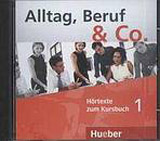 Alltag, Beruf & Co. 1 Audio-CD zum Kursbuch