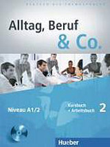 Alltag, Beruf & Co. 2 Kursbuch + Arbeitsbuch mit Audio-CD zum Arbeitsbuch
