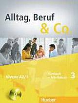 Alltag, Beruf & Co. 3 Kursbuch + Arbeitsbuch mit Audio-CD zum Arbeitsbuch