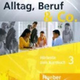 Alltag, Beruf & Co. 3 Audio-CD zum Kursbuch