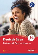 deutsch üben Hören + Sprechen A1 Neu