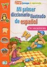 Mi primer diccionario ilustrado de espanol De Vacaciones