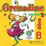 GRENADINE 2 AUDIO CD ELEVE