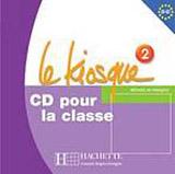 LE KIOSQUE 2 AUDIO CD CLASSE