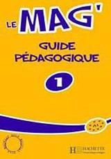 LE MAG 1 GUIDE PEDAGOGIQUE