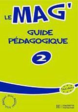 LE MAG 2 GUIDE PEDAGOGIQUE