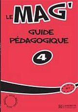 LE MAG 4 GUIDE PEDAGOGIQUE