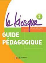 LE KIOSQUE 1 GUIDE PEDAGOGIQUE