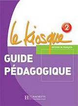 LE KIOSQUE 2 GUIDE PEDAGOGIQUE