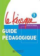 LE KIOSQUE 3 GUIDE PEDAGOGIQUE