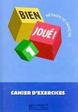 BIEN JOUE! 1 CAHIER D´ EXERCICES