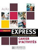 OBJECTIF EXPRESS 1 CAHIER D´ACTIVITES