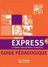 OBJECTIF EXPRESS 2 GUIDE PEDAGOGIQUE